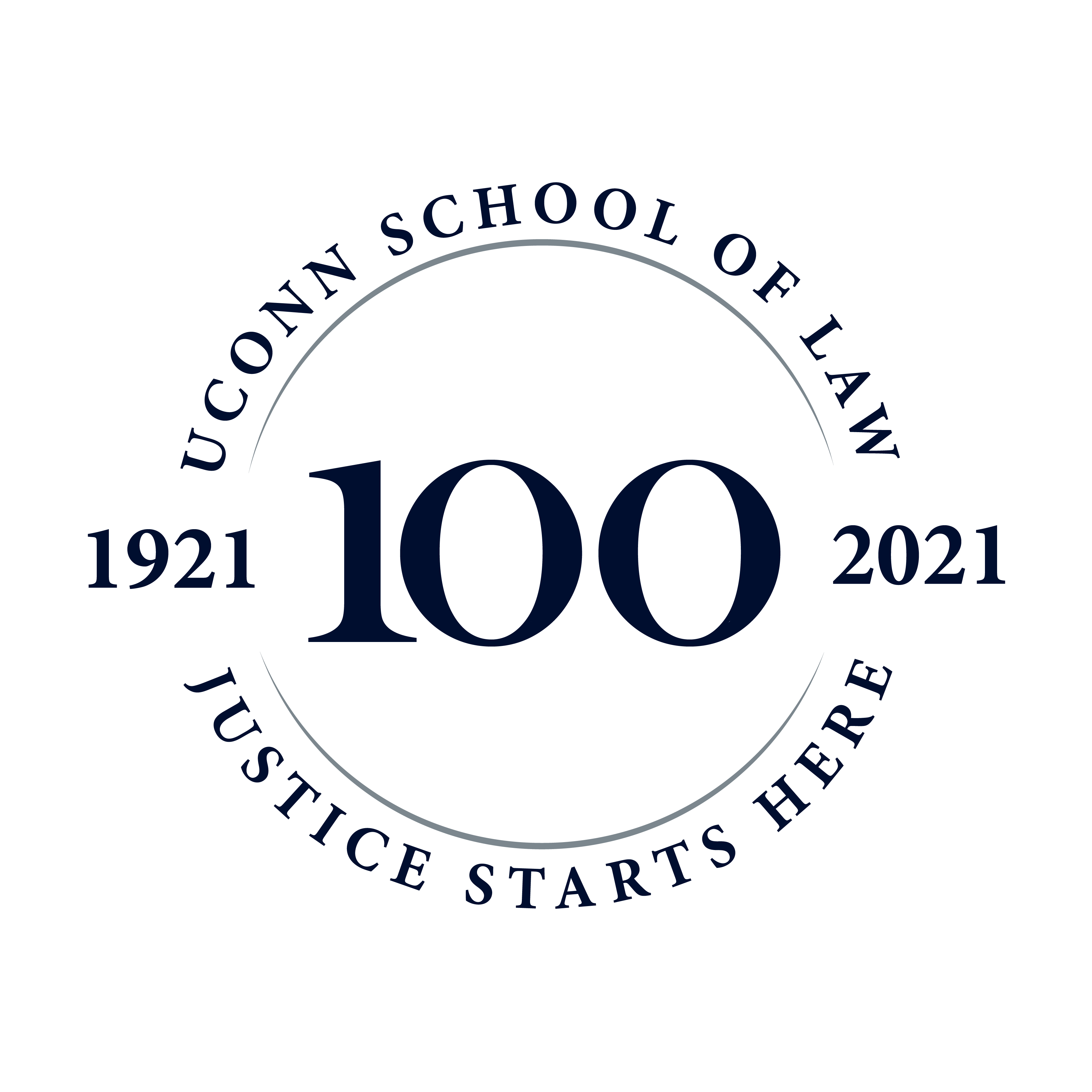 UConn School of Law - 100 - Justice Starts Here 1921-2021
